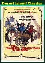Wackiest Wagon Train in the West