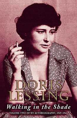 Walking in the Shade: Volume Two of My Autobiography, 1949-1962 - Lessing, Doris