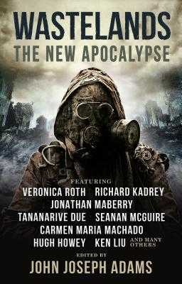Wastelands: The New Apocalypse - Adams, John Joseph (Editor), and Roth, Veronica, and Howey, Hugh