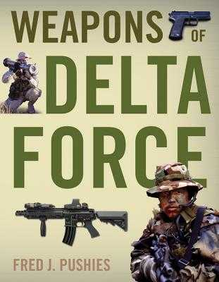 Weapons of Delta Force - Pushies, Fred J