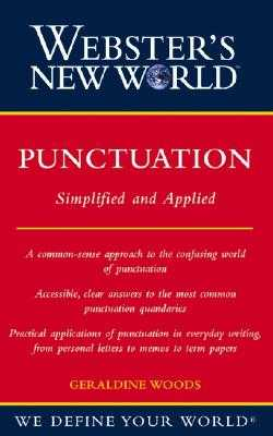 Webster's New World Punctuation: Simplifed and Applied - Woods, Geraldine