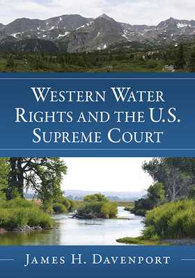 Western Water Rights and the U.S. Supreme Court - Davenport, James H