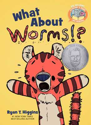 What about Worms!? - Higgins, Ryan T, and Willems, Mo