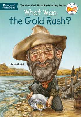 What Was the Gold Rush? - Holub, Joan, and Who Hq