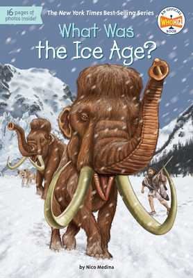 What Was the Ice Age? - Medina, Nico, and Who Hq
