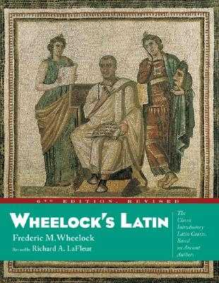 Wheelock's Latin - Wheelock, Frederic M, and LaFleur, Richard A