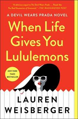 When Life Gives You Lululemons - Weisberger, Lauren