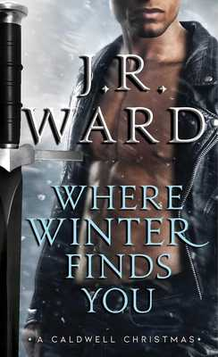 Where Winter Finds You: A Caldwell Christmas - Ward, J R