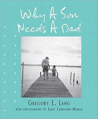 Why a Son Needs a Dad - Lang, Gregory