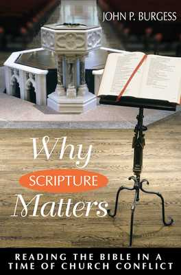 Why Scripture Matters: Reading the Bible in a Time of Church Crisis - Burgess, John P