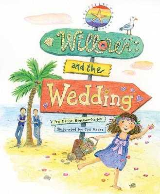 Willow and the Wedding - Brennan-Nelson, Denise