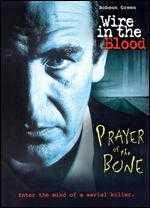 Wire in the Blood: Prayer of the Bone - Declan O'Dwyer