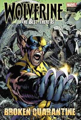 Wolverine: The Best There Is: Broken Quarantine - Huston, Charlie, and Ryp, Juan J (Artist)