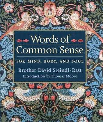 Words of Common Sense - Steindl-Rast, Brother David, PH D