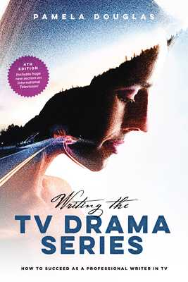 Writing the TV Drama Series: How to Succeed as a Professional Writer in TV - Douglas, Pamela, Dr.