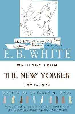 Writings from the New Yorker 1927-1976 - White, E B