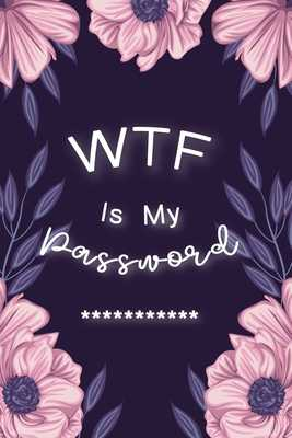 "WTF Is My Password: Password Book Log Book AlphabeticalPocket Size Purple Flower Cover Black Frame 6"" x 9"" - Publishing, Paper Kate"