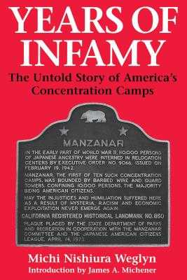 Years of Infamy: The Untold Story of America's Concentration Camps - Weglyn, Michi Nishiura, and Michener, James a (Introduction by)