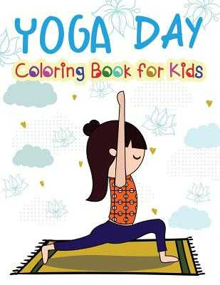 Yoga Day Coloring Book for Kids: A Fun Coloring Book Filled with Cute Yoga Lover Theme - Summer, Stewart