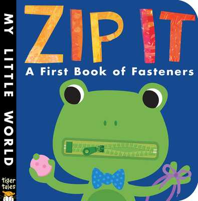 Zip It: A First Book of Fasteners - Hegarty, Patricia, and Galloway, Fhiona (Illustrator)