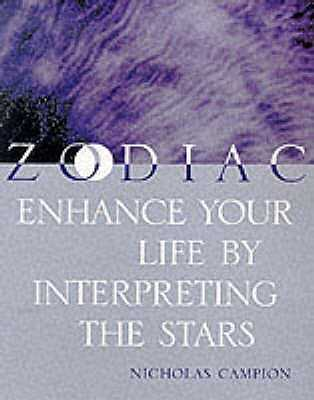 Zodiac: Enhance Your Life Through Astrology - Campion, Nicholas